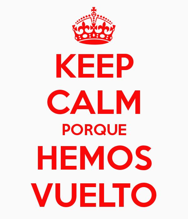 keep-calm-porque-hemos-vuelto-6